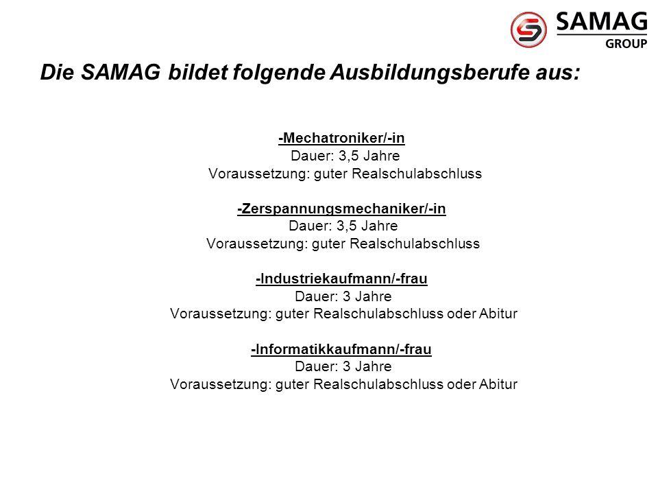 Die SAMAG bildet folgende Ausbildungsberufe aus: