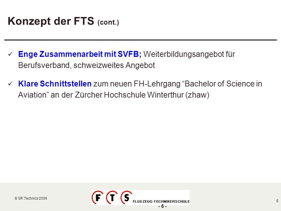 Konzept der FTS (cont.) Enge Zusammenarbeit mit SVFB; Weiterbildungsangebot für Berufsverband, schweizweites Angebot.