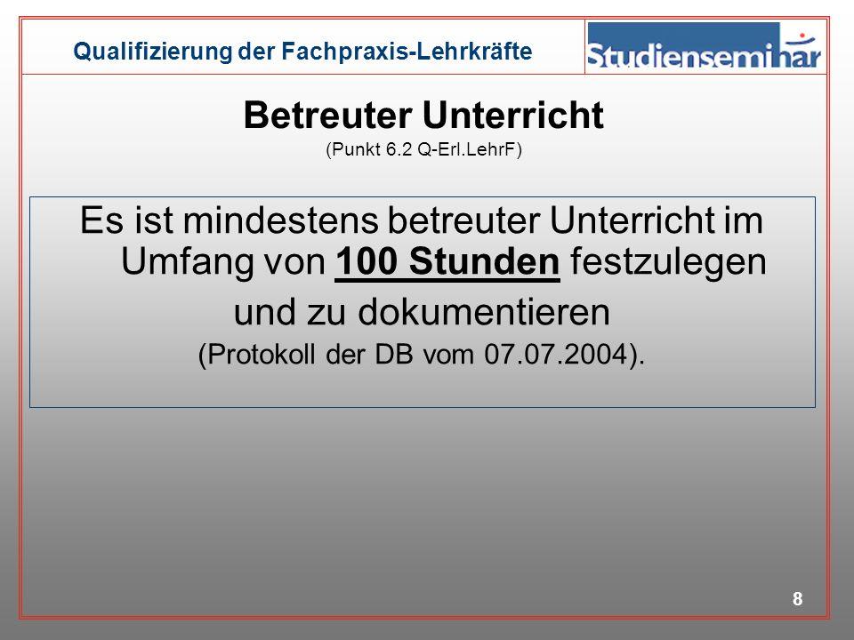 Betreuter Unterricht (Punkt 6.2 Q-Erl.LehrF)