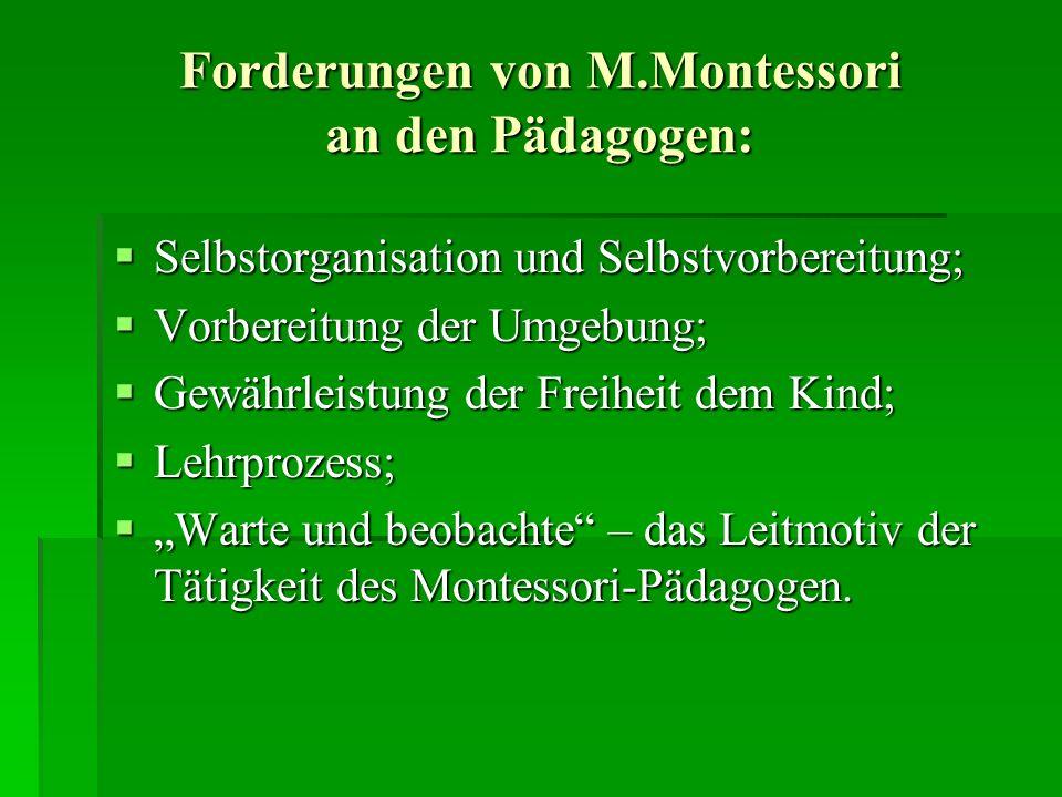 Forderungen von M.Montessori an den Pädagogen: