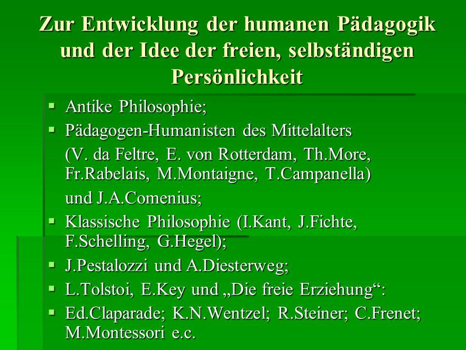 Zur Entwicklung der humanen Pädagogik und der Idee der freien, selbständigen Persönlichkeit
