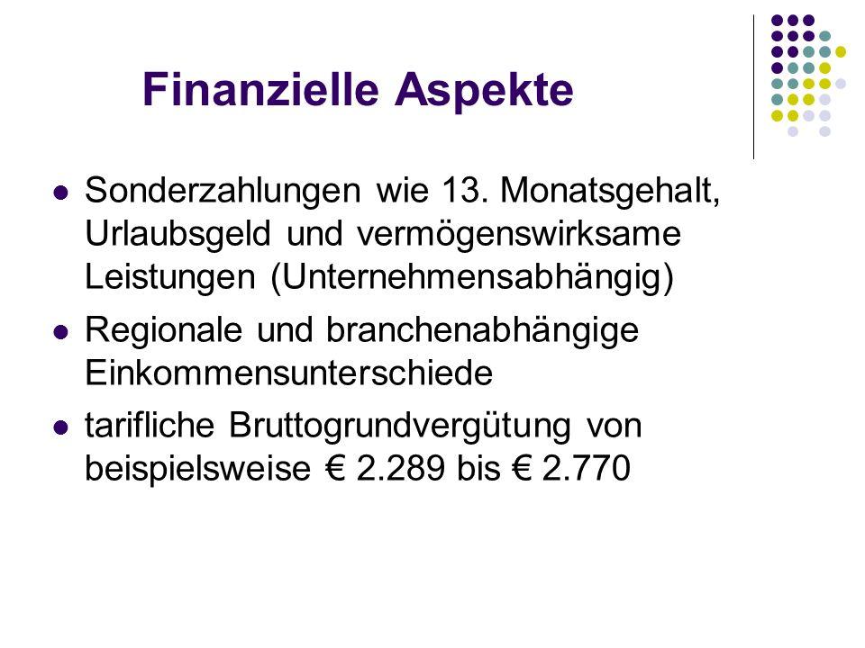 Finanzielle Aspekte Sonderzahlungen wie 13. Monatsgehalt, Urlaubsgeld und vermögenswirksame Leistungen (Unternehmensabhängig)