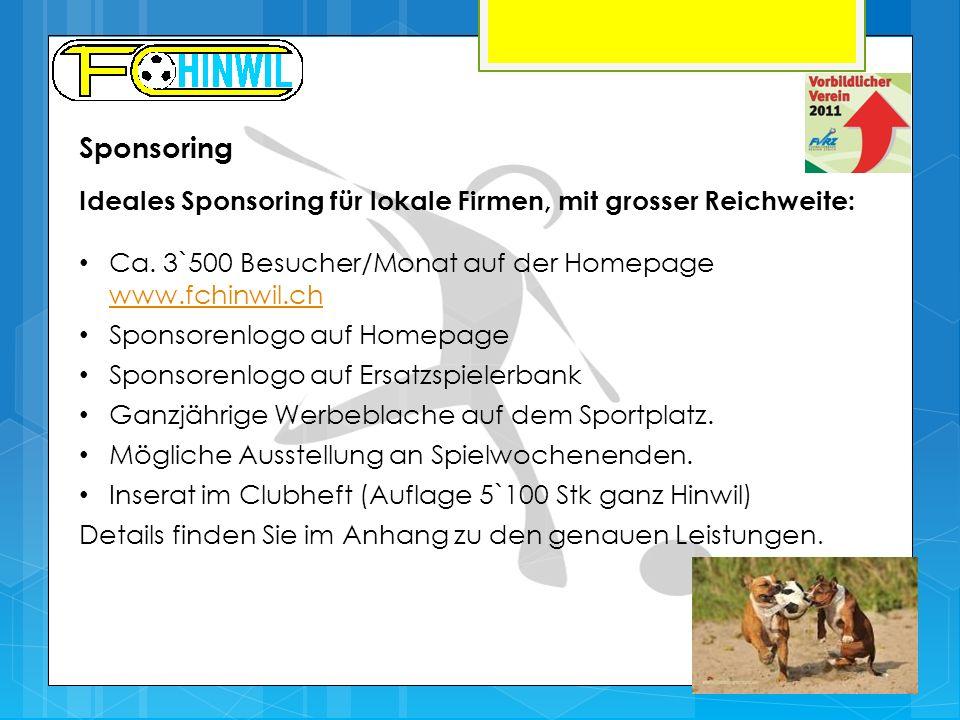 Sponsoring Ideales Sponsoring für lokale Firmen, mit grosser Reichweite: Ca. 3`500 Besucher/Monat auf der Homepage www.fchinwil.ch.