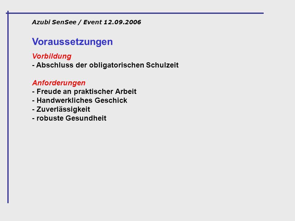 Azubi SenSee / Event 12.09.2006 Voraussetzungen.