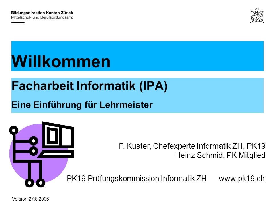Facharbeit Informatik (IPA) Eine Einführung für Lehrmeister