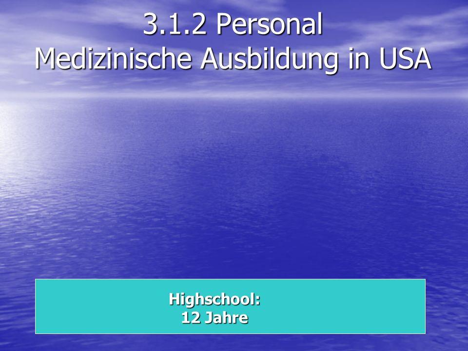 3.1.2 Personal Medizinische Ausbildung in USA