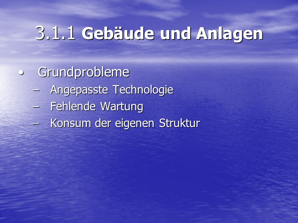 3.1.1 Gebäude und Anlagen Grundprobleme Angepasste Technologie
