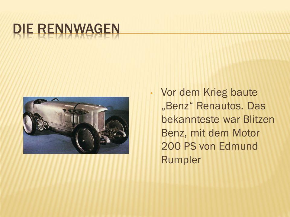 """DIE RENNWAGEN Vor dem Krieg baute """"Benz Renautos."""