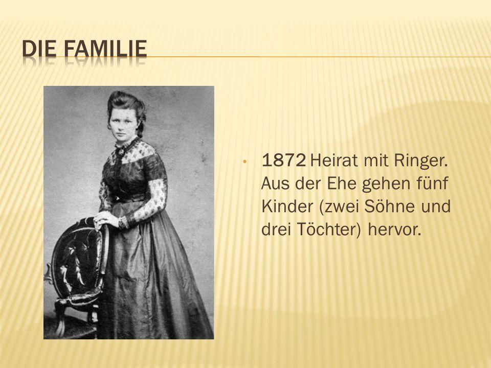 DIE FAMILIE 1872 Heirat mit Ringer.