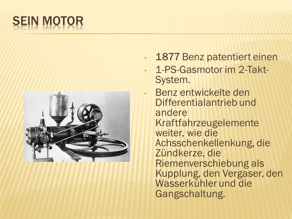SEIN MOTOR 1877 Benz patentiert einen 1-PS-Gasmotor im 2-Takt-System.