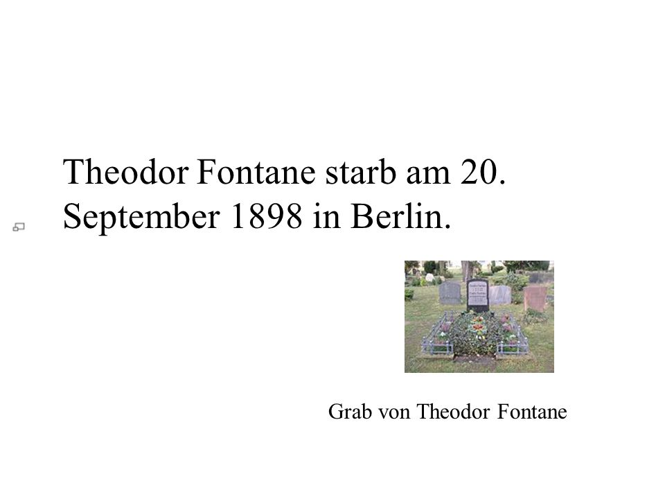 Theodor Fontane starb am 20. September 1898 in Berlin.