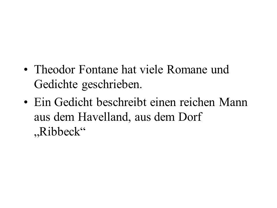 Theodor Fontane hat viele Romane und Gedichte geschrieben.