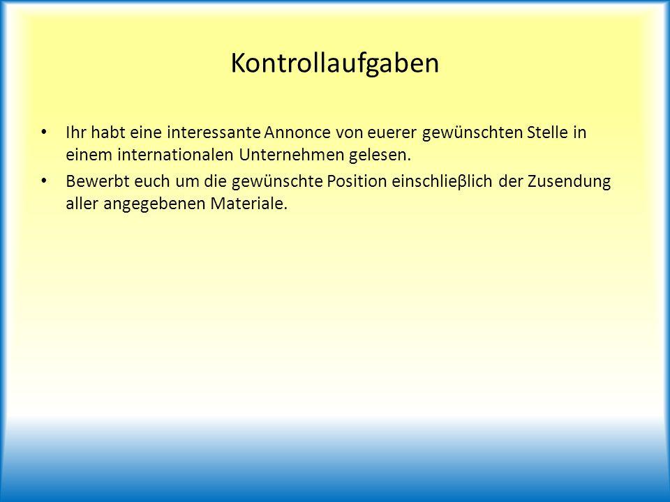 Kontrollaufgaben Ihr habt eine interessante Annonce von euerer gewünschten Stelle in einem internationalen Unternehmen gelesen.