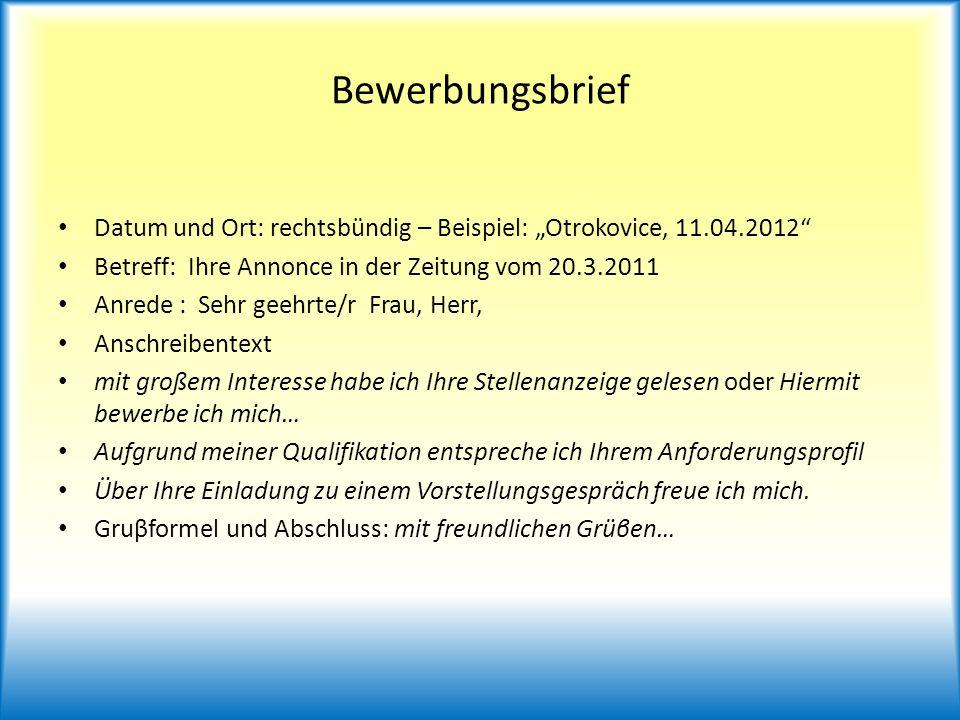 """Bewerbungsbrief Datum und Ort: rechtsbündig – Beispiel: """"Otrokovice, 11.04.2012 Betreff: Ihre Annonce in der Zeitung vom 20.3.2011."""