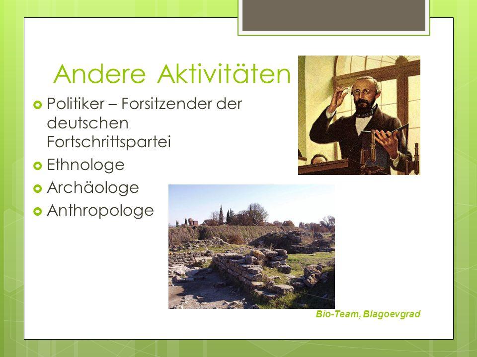 Andere Aktivitäten Politiker – Forsitzender der deutschen Fortschrittspartei. Ethnologe. Archäologe.