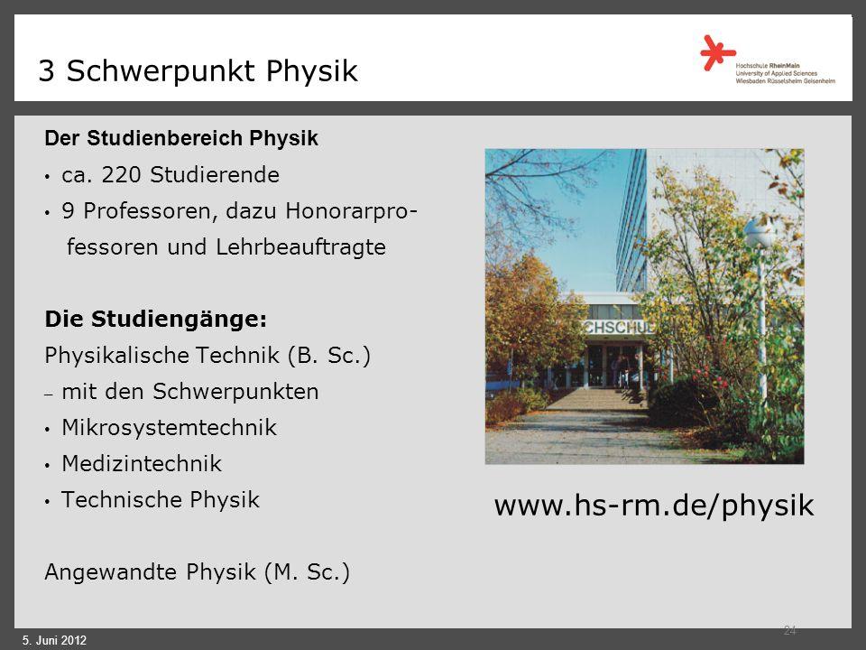 3 Schwerpunkt Physik www.hs-rm.de/physik Der Studienbereich Physik