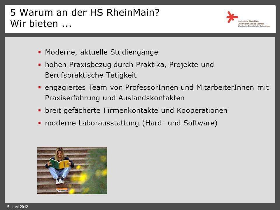 5 Warum an der HS RheinMain Wir bieten ...