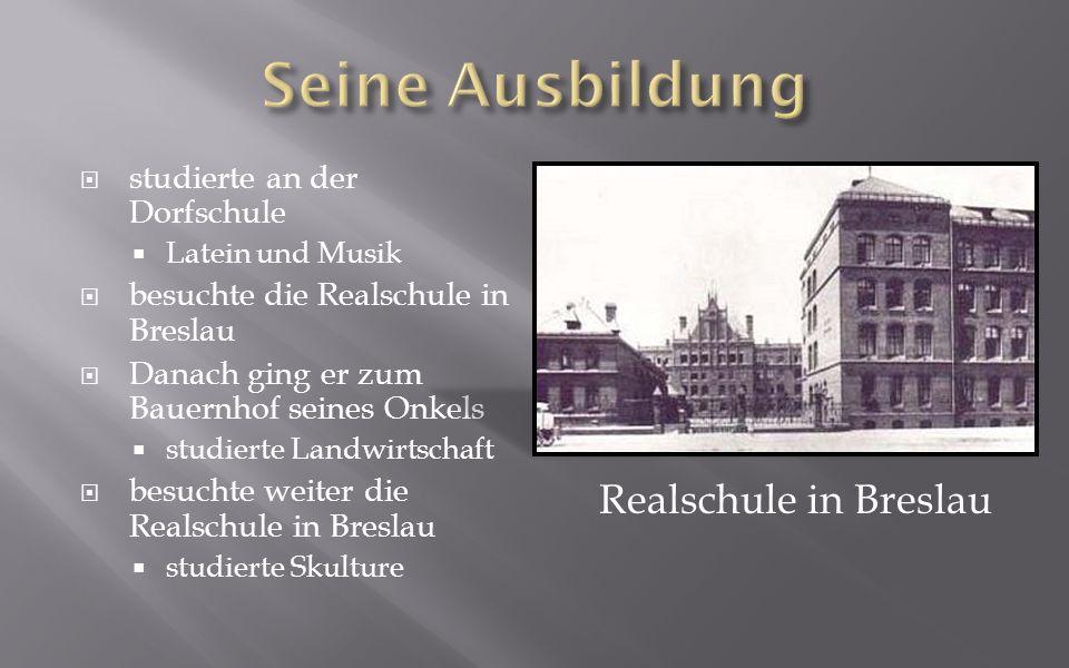 Seine Ausbildung Realschule in Breslau studierte an der Dorfschule