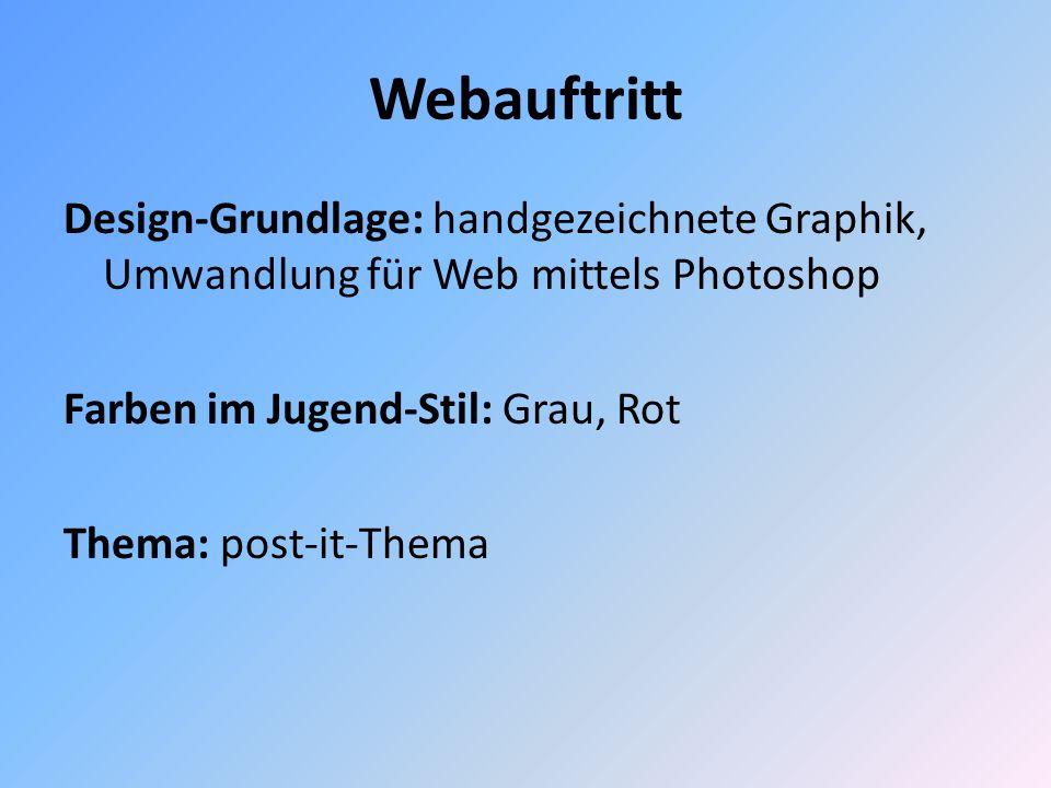 Webauftritt Design-Grundlage: handgezeichnete Graphik, Umwandlung für Web mittels Photoshop Farben im Jugend-Stil: Grau, Rot Thema: post-it-Thema