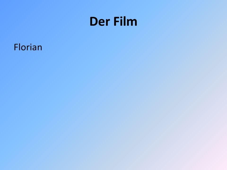 Der Film Florian