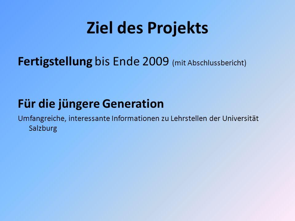 Ziel des Projekts Fertigstellung bis Ende 2009 (mit Abschlussbericht)