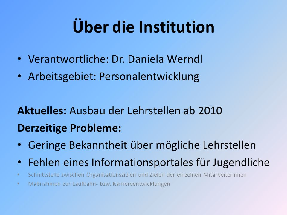 Über die Institution Verantwortliche: Dr. Daniela Werndl
