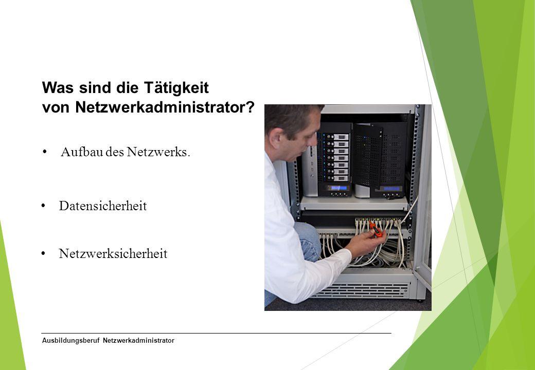 Was sind die Tätigkeit von Netzwerkadministrator