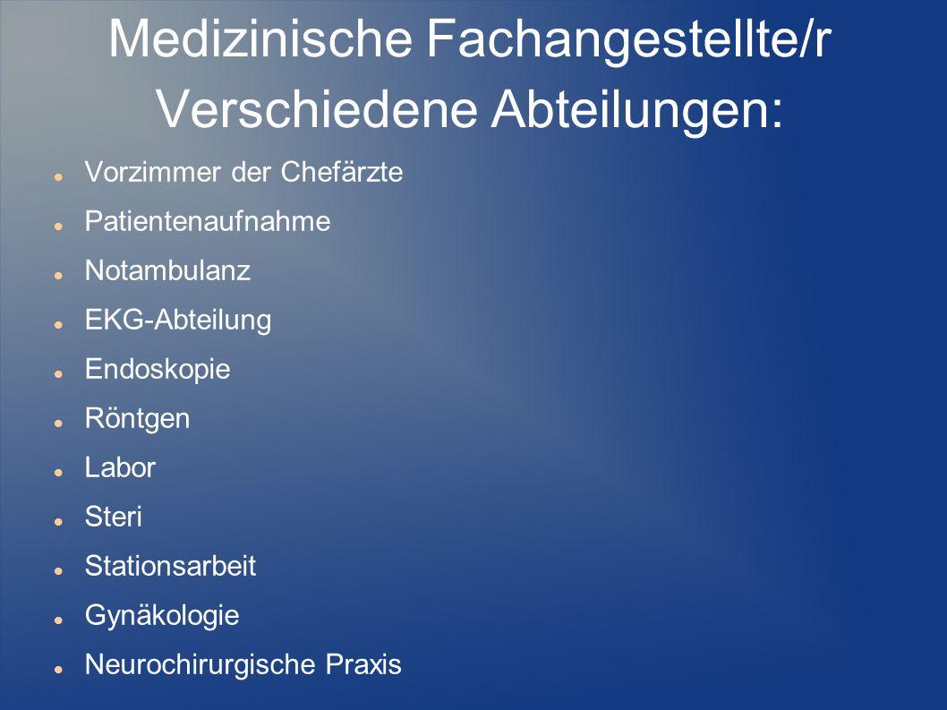Medizinische Fachangestellte/r Verschiedene Abteilungen: