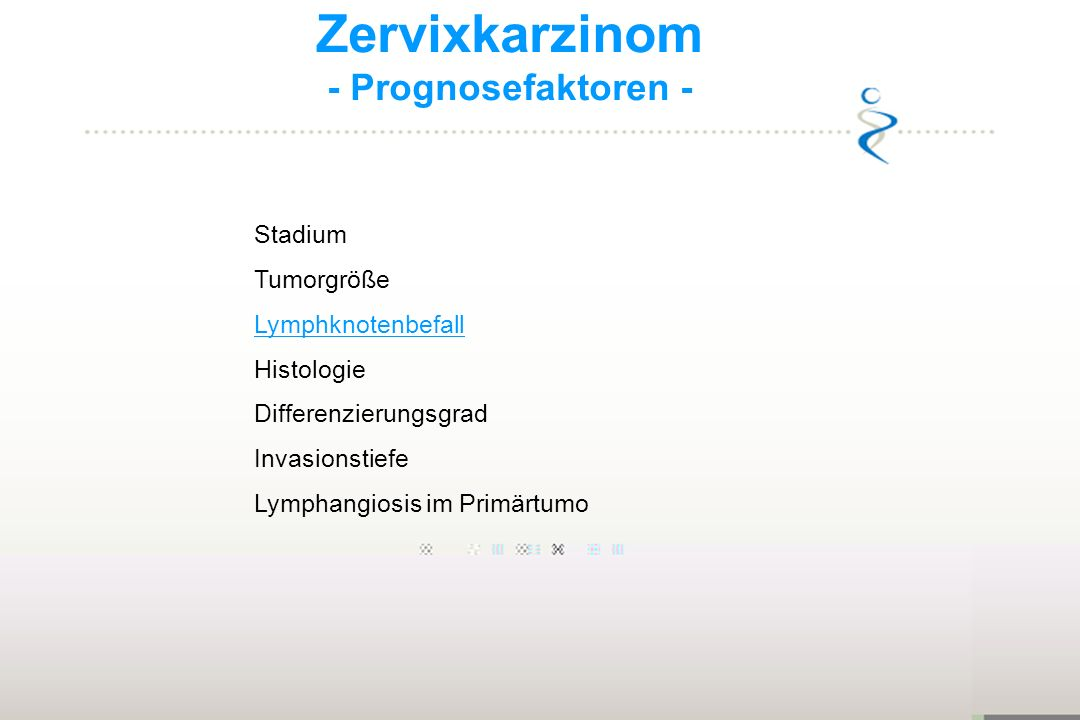 Zervixkarzinom - Prognosefaktoren - Stadium Tumorgröße