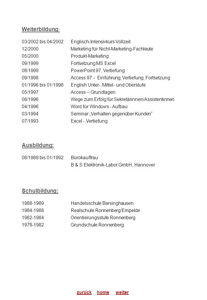 Weiterbildung: Ausbildung: Schulbildung: