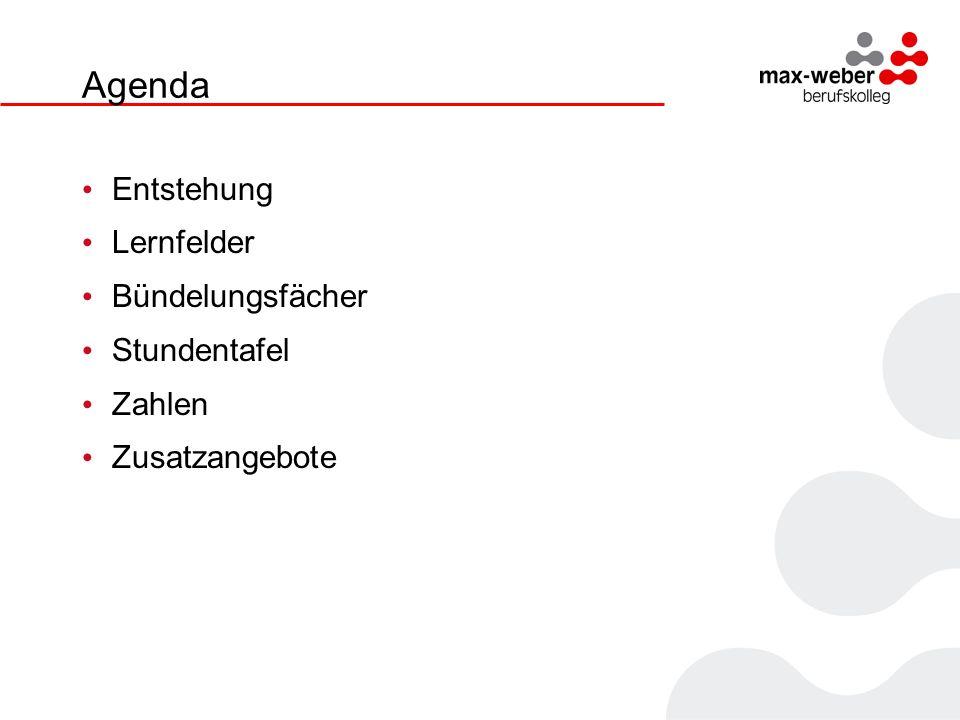 Agenda Entstehung Lernfelder Bündelungsfächer Stundentafel Zahlen