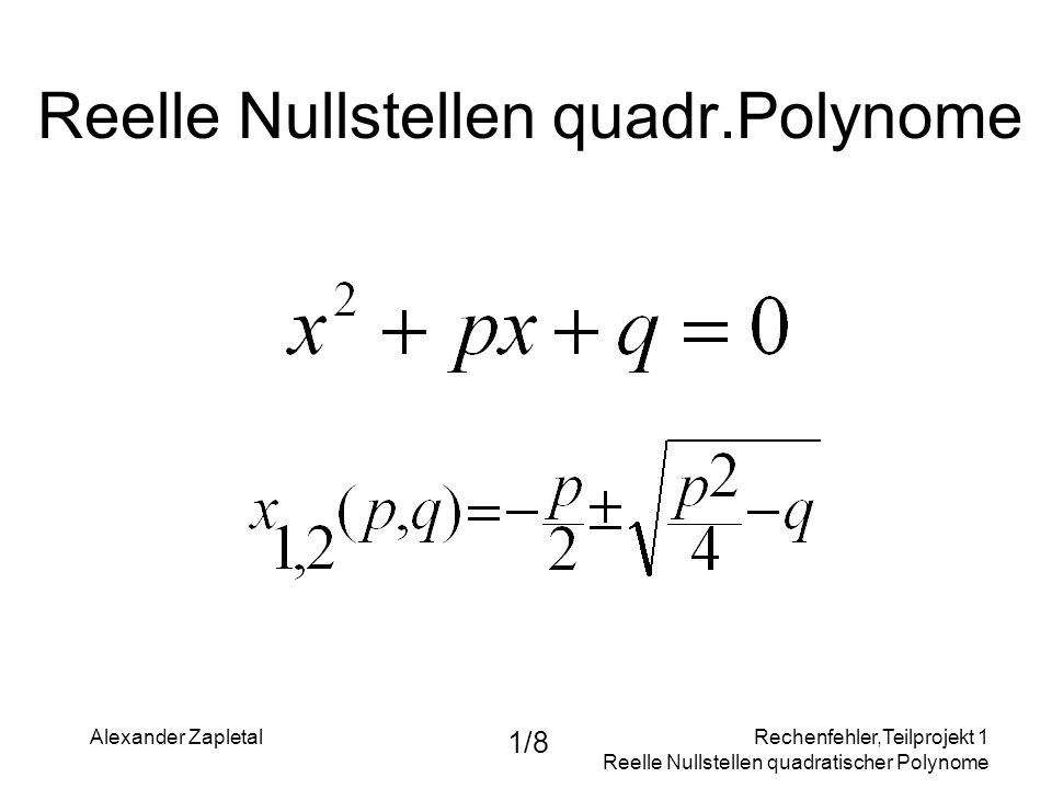 Reelle Nullstellen quadr.Polynome