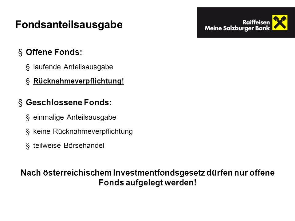 Fondsanteilsausgabe Offene Fonds: Geschlossene Fonds: