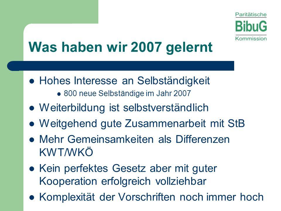 Was haben wir 2007 gelernt Hohes Interesse an Selbständigkeit