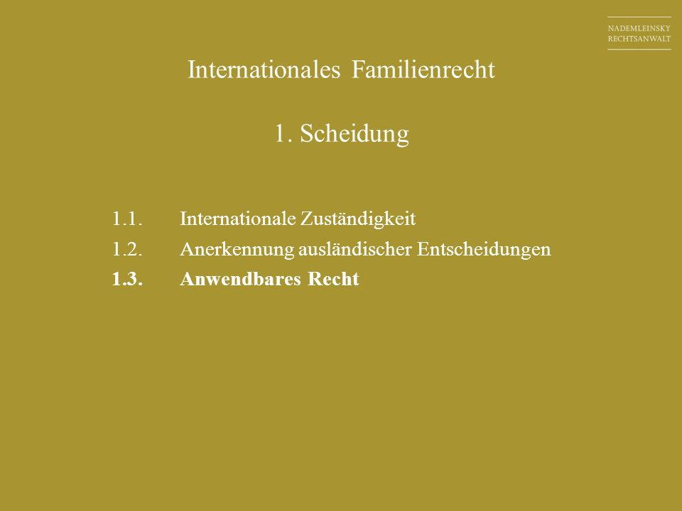 Internationales Familienrecht 1. Scheidung