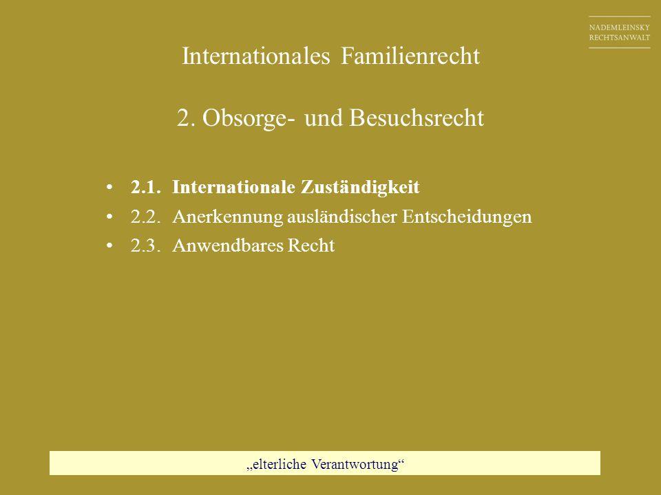 Internationales Familienrecht 2. Obsorge- und Besuchsrecht