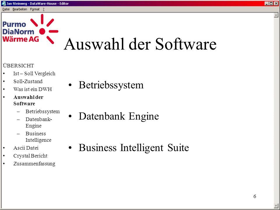 Auswahl der Software Betriebssystem Datenbank Engine