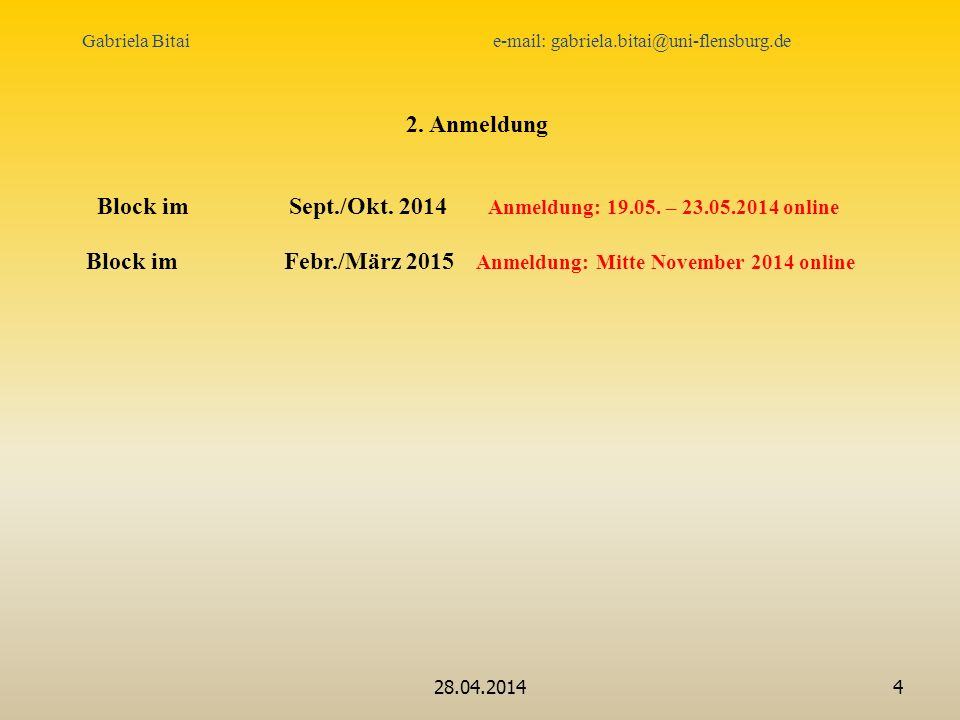 Block im Sept./Okt. 2014 Anmeldung: 19.05. – 23.05.2014 online
