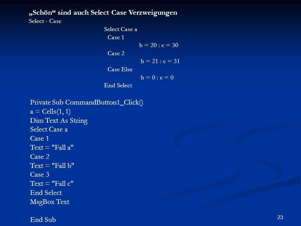 """""""Schön sind auch Select Case Verzweigungen"""