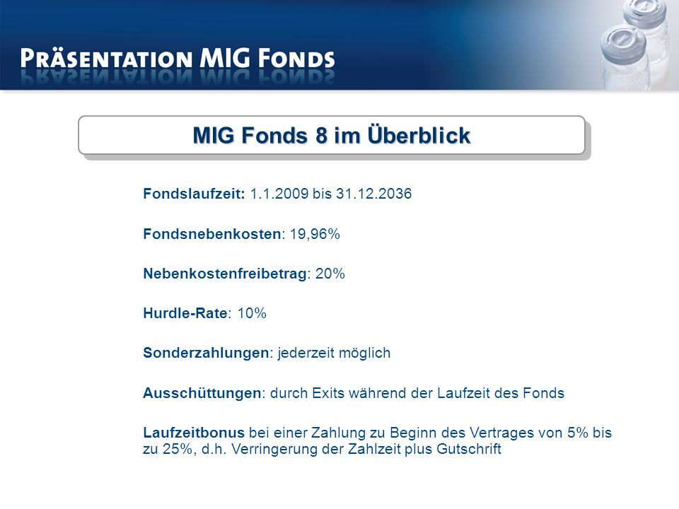 MIG Fonds 8 im Überblick Fondslaufzeit: 1.1.2009 bis 31.12.2036
