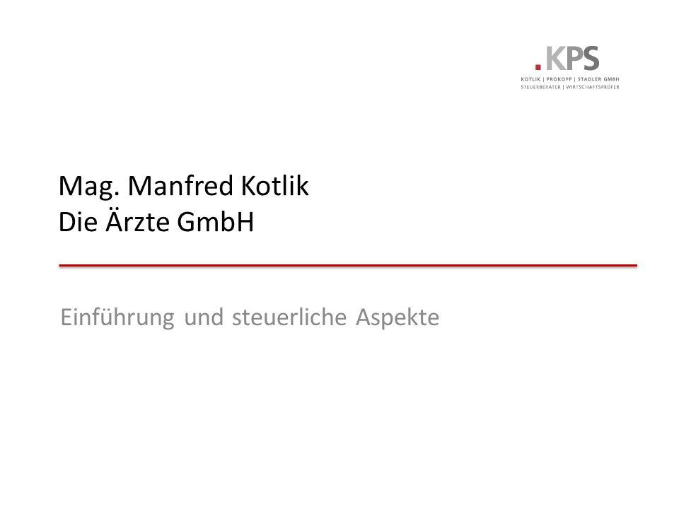 Mag. Manfred Kotlik Die Ärzte GmbH