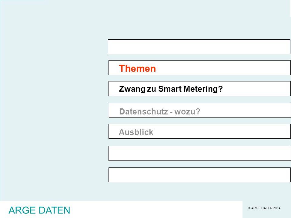 Themen ARGE DATEN Zwang zu Smart Metering Datenschutz - wozu