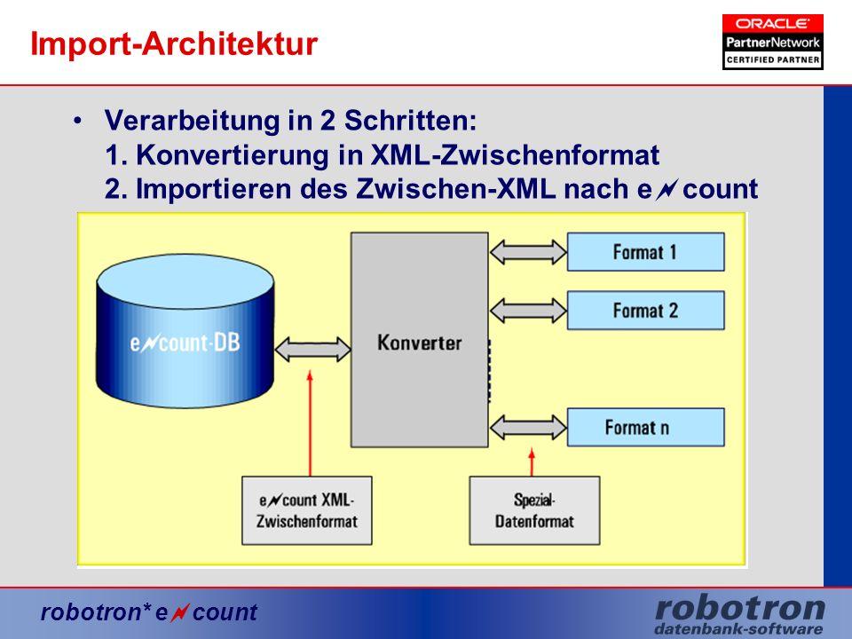 Import-Architektur Verarbeitung in 2 Schritten: 1.
