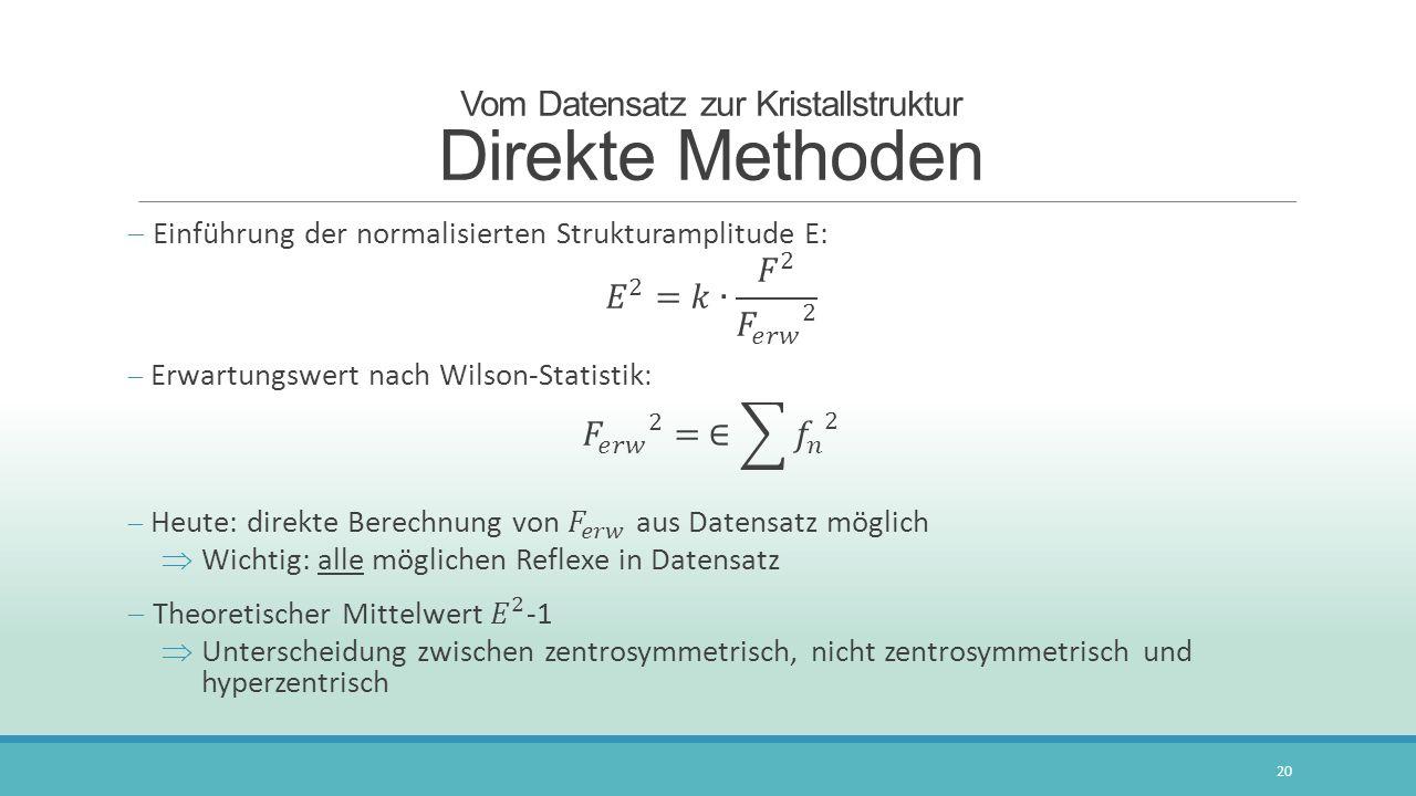 Vom Datensatz zur Kristallstruktur Direkte Methoden