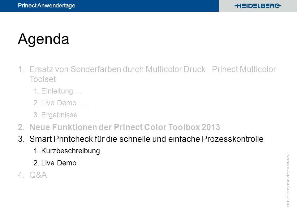 Agenda Ersatz von Sonderfarben durch Multicolor Druck– Prinect Multicolor Toolset. Einleitung . .