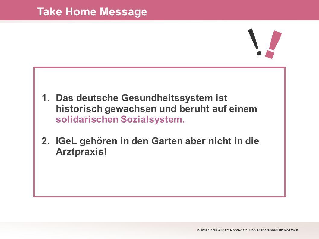 Take Home Message ! ! 1. Das deutsche Gesundheitssystem ist historisch gewachsen und beruht auf einem solidarischen Sozialsystem.
