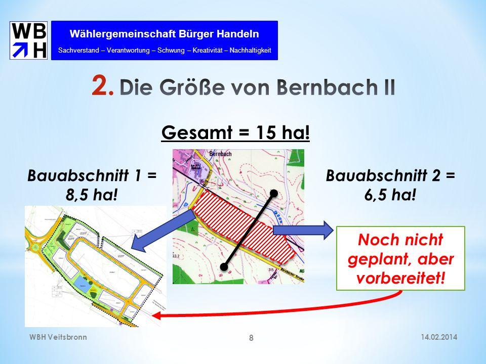 Die Größe von Bernbach II Noch nicht geplant, aber vorbereitet!