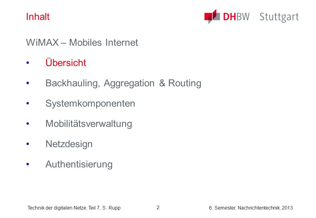 Inhalt WiMAX – Mobiles Internet. Übersicht. Backhauling, Aggregation & Routing. Systemkomponenten.