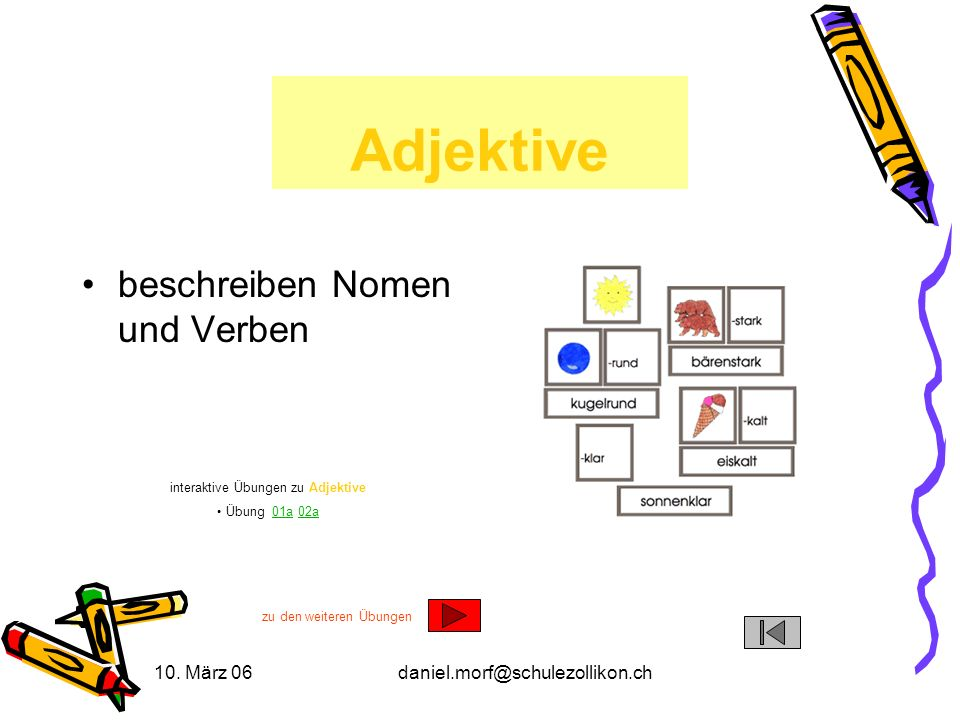 Adjektive beschreiben Nomen und Verben 10. März 06