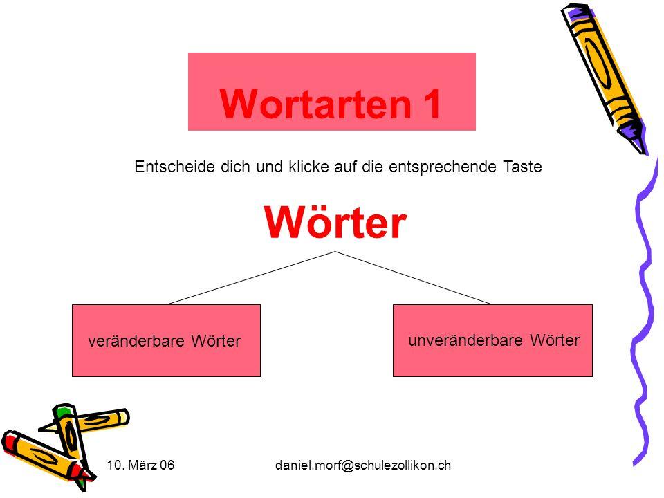 Wortarten 1 Entscheide dich und klicke auf die entsprechende Taste. Wörter. veränderbare Wörter. unveränderbare Wörter.